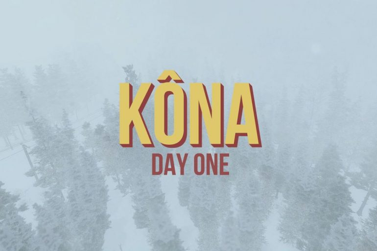 Kona: Day One