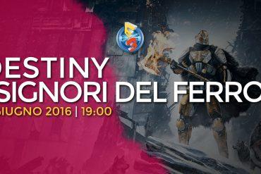 E3 2016 | Destiny: I Signori del Ferro