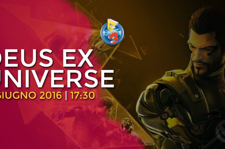 E3 2016   Deus Ex Universe Pre-E3 Showcase