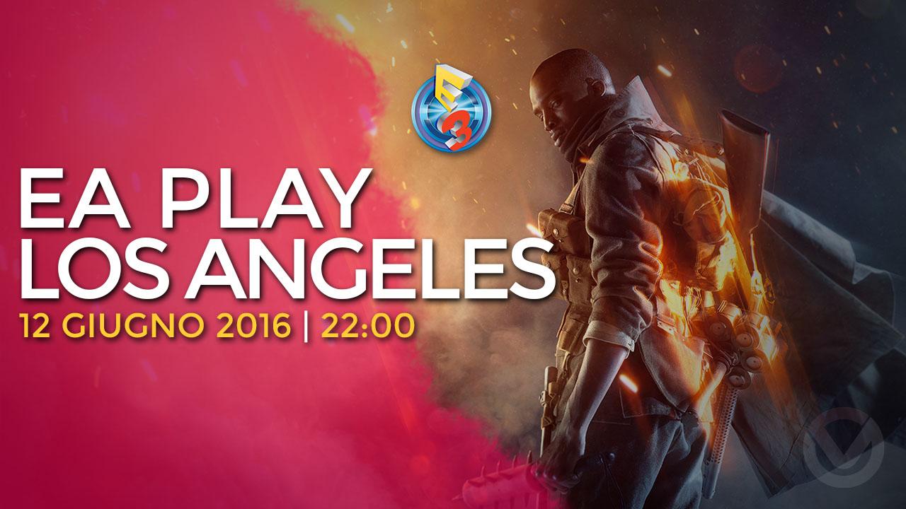 E3 2016 | EA Play Los Angeles