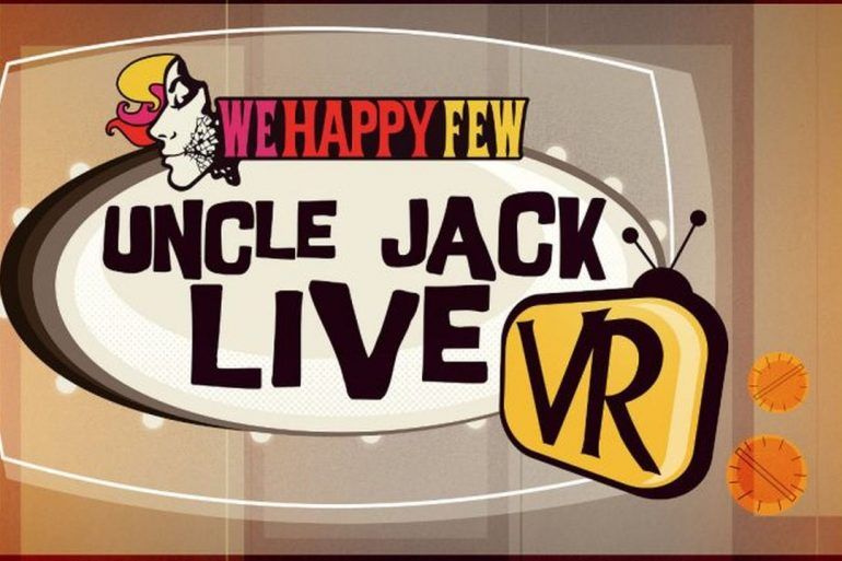 We Happy Few - Uncle Jack Live VR